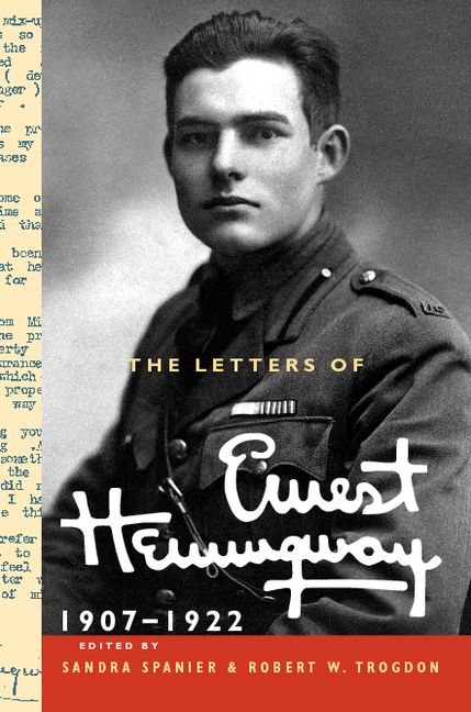 The Letters of Ernest Hemingway, Volume I: 1907-1922