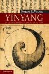 Yinyang: The Way of Heaven and Earth in Chinese Thought and Culture by Robin R. Wang