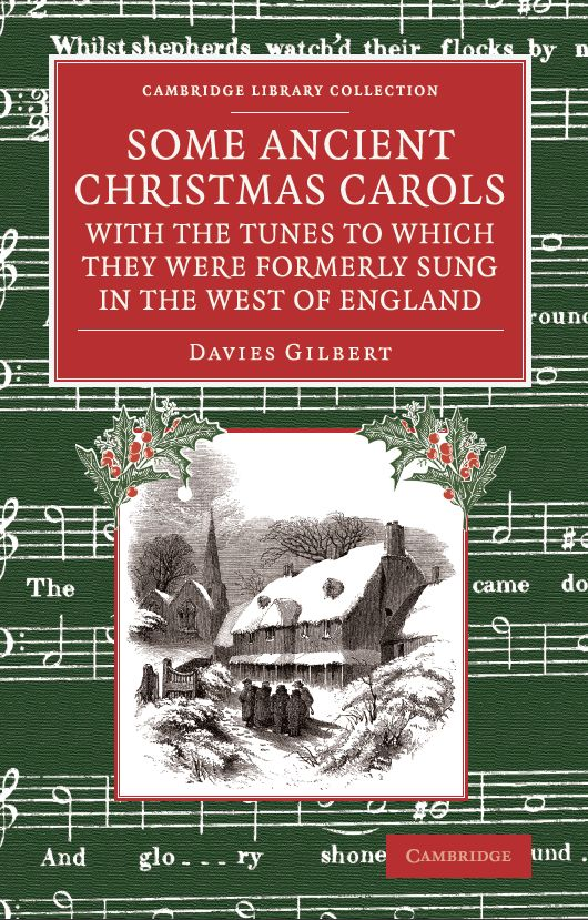 Some Ancient Christmas Carols, with the tunes to which they were formerly sung in the West of England - Davies Gilbert