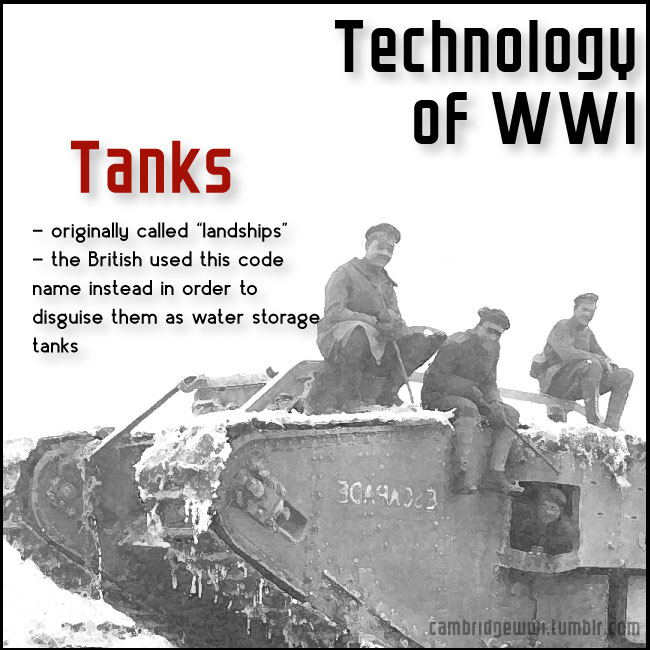 "Tanks were originally called ""landships"" to disguise them as water storage tanks"