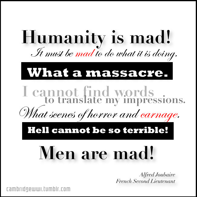 Humanity is mad! It must be mad to do what it is doing.