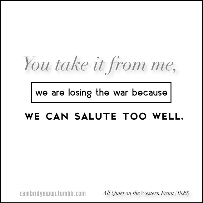 We are losing the war because we can salute too well.