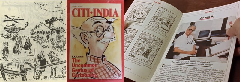Left: Laxman's pocket cartoon, 'You Said It', courtesy R. K. Laxman. Middle: Cover, Citi-India (1993). Right: Author examining Citi-India with a cover story on R.K. Laxman. Photo: Ritu Gairola Khanduri.