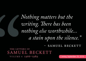 Beckett postcard nothing matters but the writing there has been nothing else worthwhile a stain upon the silence