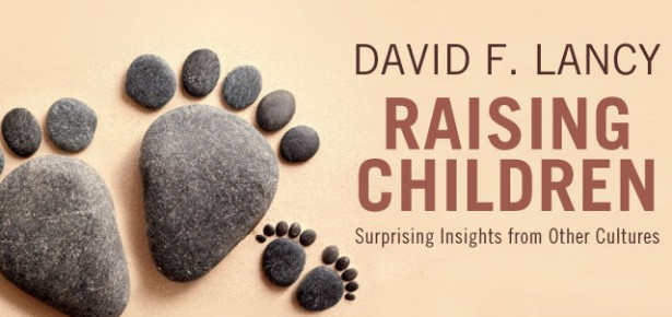 Raising Children by David Lancy | Cambridge University Press