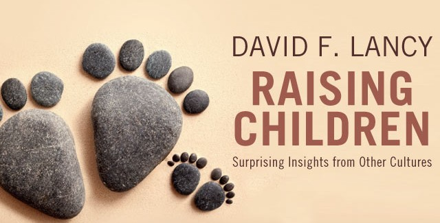 Raising Children by David Lancy | Cambridge University Press