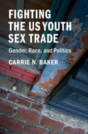 Fighting the US Youth Sex Trade by Carrie N. Baker