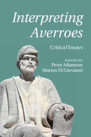 Interpreting Averroes Edited by Peter Adamson , Matteo Di Giovanni