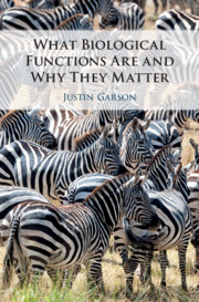 What Biological Functions Are and Why They Matter by Justin Garson