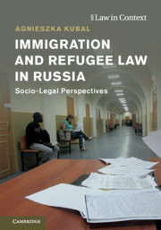 Immigration and Refugee Law in Russia by Agnieszka Kubal