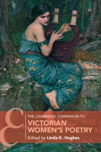 The Cambridge Companion to Victorian Women's Poetry edited by Linda K. Hughes
