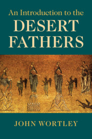 An Introduction to the Desert Fathers by John Wortley