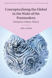 Conceptualising the Global in the Wake of the Postmodern by Joel Evans
