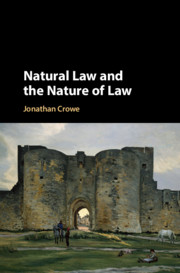 Natural Law and the Nature of Law by Jonathan Crowe