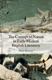 The Concept of Nature in Early Modern English Literature by Peter Remien