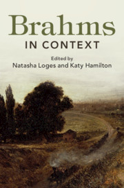 Brahms in Context Edited by Natasha Loges , Katy Hamilton