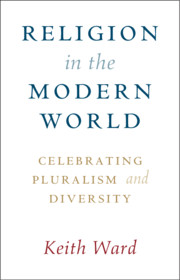 Religion in the Modern World by Keith Ward
