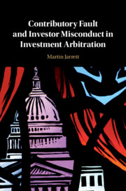 Contributory Fault and Investor Misconduct in Investment Arbitration by Martin Jarrett