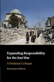 Expanding Responsibility for the Just War by Rosemary Kellison