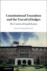Constitutional Transition and the Travail of Judges by Marie Seong-Hak Kim