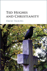 Ted Hughes and Christianity by David Troupes