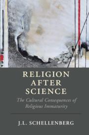 Religion after Science by J. L. Schellenberg
