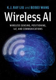 Wireless AI by K. J. Ray Liu and Beibei Wang