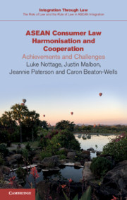 ASEAN Consumer Law Harmonisation and Cooperation by Luke Nottage, Justin Malbon, Jeannie Paterson and Caron Beaton-Wells