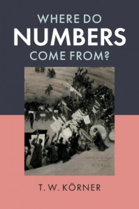 'Where Do Numbers Come From?' , T. W. Körner
