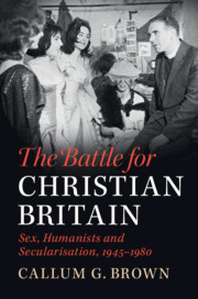 The Battle for Christian Britain by Callum G. Brown