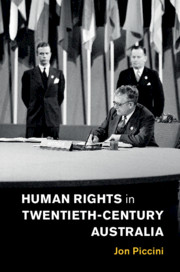 Human Rights in Twentieth-Century Australia by Jon Piccini