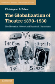 The Globalization of Theatre 1870–1930 by Christopher B. Balme