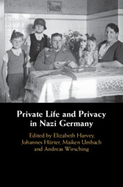 Private Life and Privacy in Nazi Germany by Elizabeth Harvey , Johannes Hürter , Maiken Umbach , Andreas Wirsching