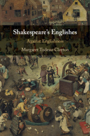 Shakespeare's Englishes by Margaret Tudeau-Clayton