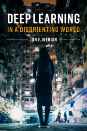 Deep Learning in a Disorienting World by Jon F. Wergin