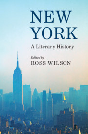 New York: A Literary History Edited by Ross Wilson