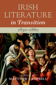 Irish Literature in Transition, 1830–1880 Edited by Matthew Campbell