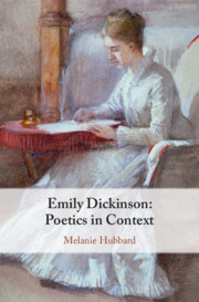 Emily Dickinson: Poetics in Context by Melanie Hubbard