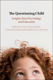 The Questioning Child Edited by Lucas Payne Butler , Samuel Ronfard and Kathleen H. Corriveau