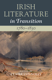 Irish Literature in Transition, 1780–1830 Edited by Claire Connolly
