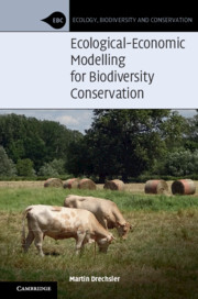Ecological-Economic Modelling for Biodiversity Conservation by Martin Drechsler
