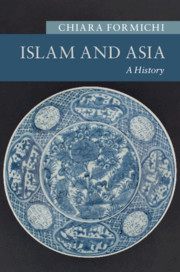 Islam and Asia by Chiara Formichi