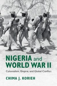 Nigeria and World War II By Chima J. Korieh