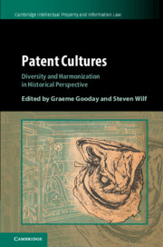 Patent Cultures by Graeme Gooday and Steven Wilf