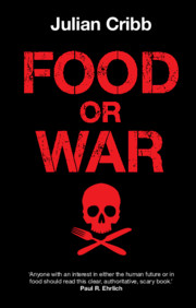 Food or War by Julian Cribb