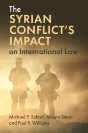 The Syrian Conflict's Impact on International Law by Michael P. Scharf , Milena Sterio , Paul R. Williams