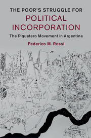 The Poor's Struggle for Political Incorporation by Federico M. Rossi