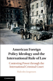 American Foreign Policy Ideology and the International Rule of Law by Malcolm Jorgensen