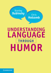 Understanding Language through Humor by Stanley Dubinsky, Chris Holcomb