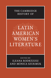 The Cambridge History of Latin American Women's Literature edited by Ileana Rodríguez and Mónica Szurmuk